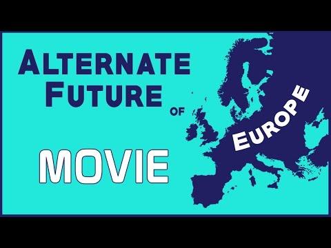 Alternate Future of Europe | The Movie