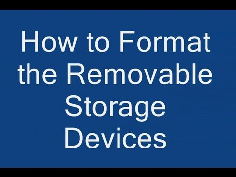 How to Format the Removable Storage Devices