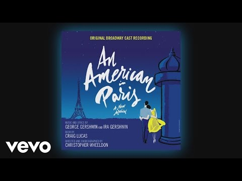 Original Broadway Cast of An American in Paris - I Got Rhythm (Audio)