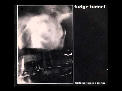 Fudge Tunnel - Hate Songs In E Minor (1991) ~ Full Album