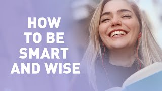 How to be Smart and Wise | Meditation