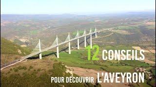 12 conseils pour de?couvrir l'Aveyron