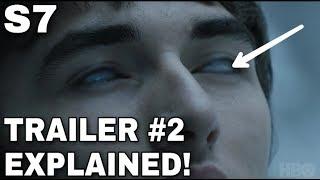 OFFICIAL SEASON 7 TRAILER 2 EXPLAINED! - Game of Thrones Season 7 Trailer 2 (SPOILERS)