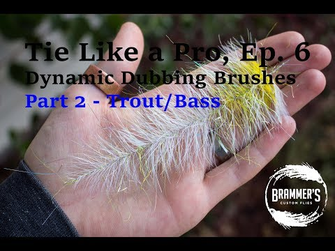 Tie Like a Pro, Ep. 6 Dynamic Dubbing Brushes, Part 2 - Trout/Bass