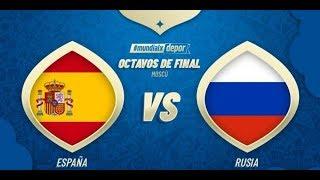España vs. Rusia EN VIVO - SPAIN vs RUSSIA LIVE STREAM 01/07/2018 WORLD CUP LIVE