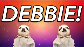 HAPPY BIRTHDAY DEBBIE! - SLOTH HAPPY BIRTHDAY RAP