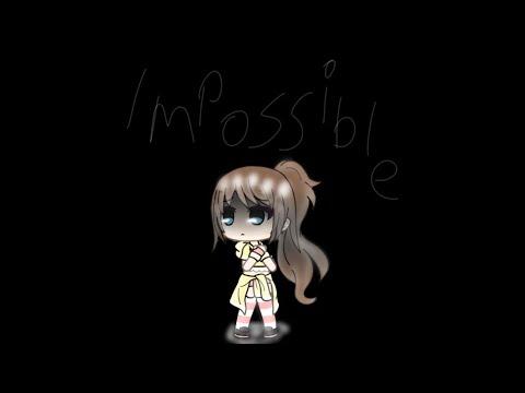 Impossible|GMV|Gacha Life