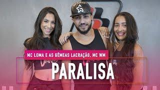 Baixar Paralisa - MC Loma e As Gêmeas Lacração, MC WM - Coreografia: Mete Dança
