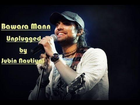 Download Bawara Mann Unplugged lyrics by Jubin | Akshay Kumar | Huma Qureshi | Jubin Nautiyal | Neeti Mohan
