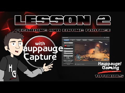 Lesson 2: Recording And Editing Footage With Hauppauge Capture