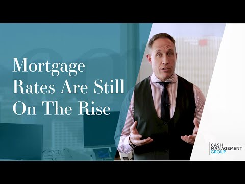 Why Are Mortgage Rates Still On The Rise?