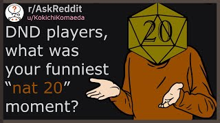 "DND players, what was your funniest ""nat 20"" moment? (r/askreddit)"