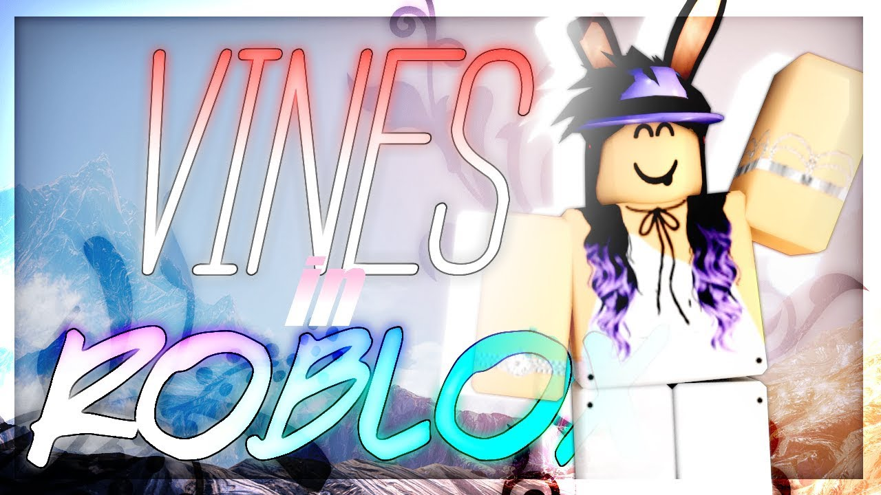 Vines In Roblox Ft Friends 3b3l Characters 1 Youtube