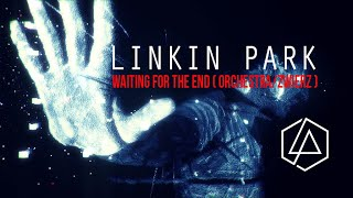 Waiting For The End ( Orchestra /Zwierz Remix ) - Linkin Park Music Video