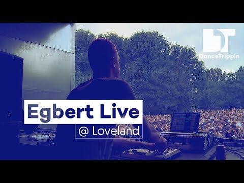 Egbert Live | Loveland Festival Live Set | DanceTrippin