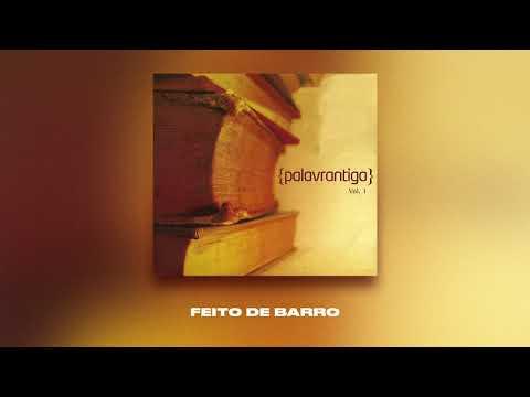 FEITO DE BARRO | PALAVRANTIGA | VOL.1 | 2008