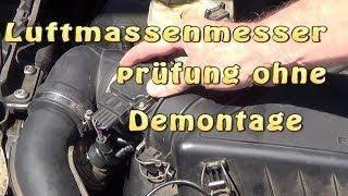 Luftmassenmesser prüfung ohne Demontage