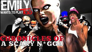 Emily You A  B**ch!!! | Chronicles Of A SCARY N*GGA EP.1