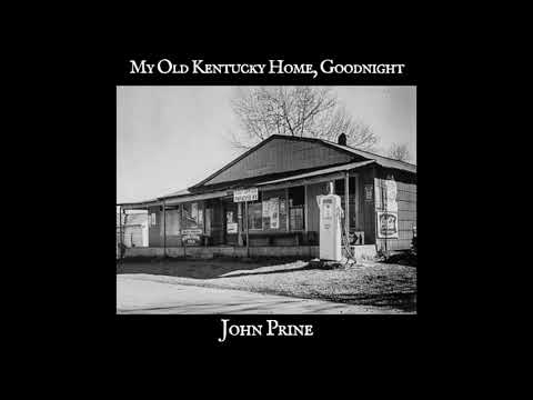 John Prine - My Old Kentucky Home, Goodnight (Official Video)