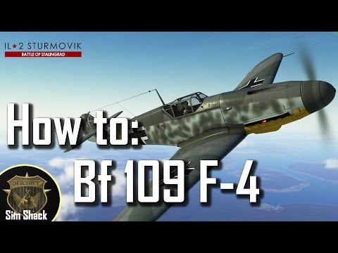 How to Bf 109 F-4 - IL-2: Battle of Stalingrad