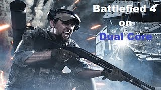 Battlefield 4 on Pentium Dual Core