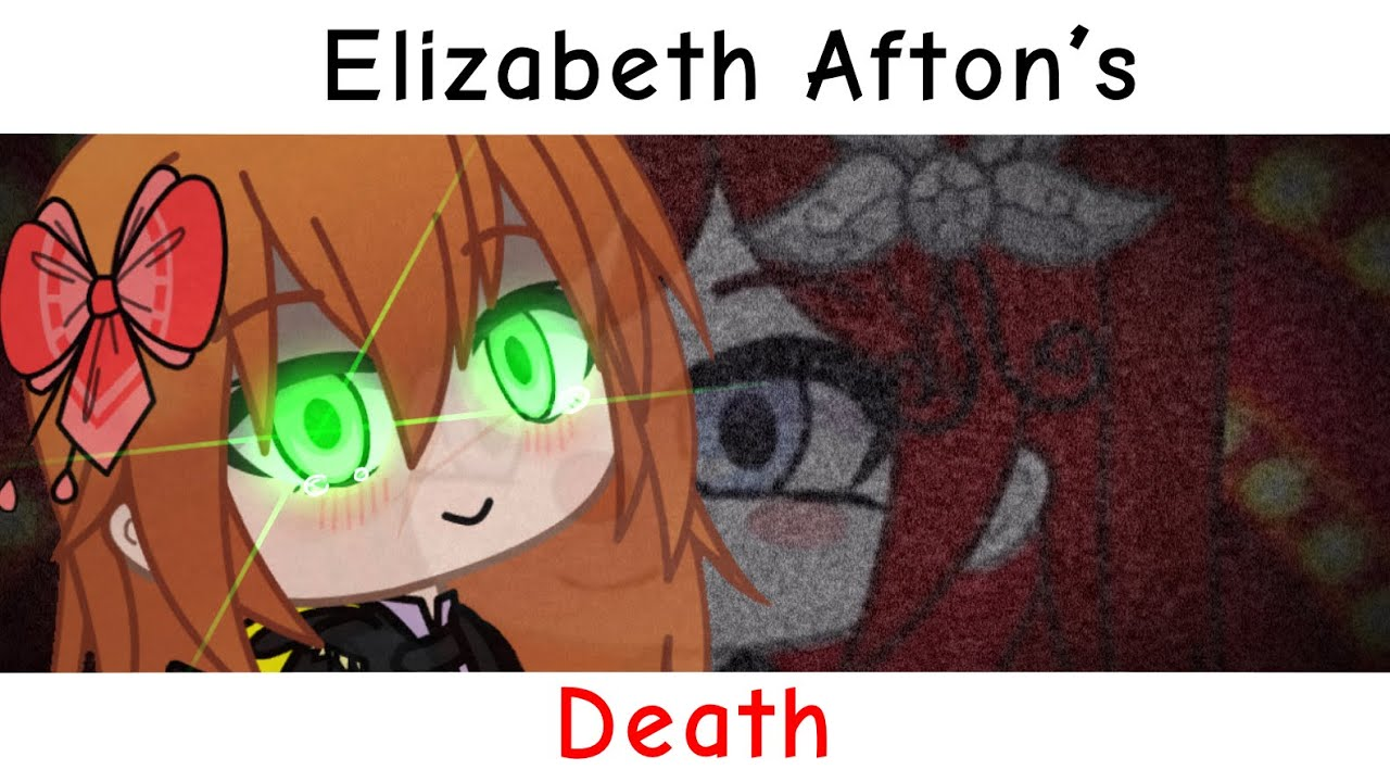 """You always know how to cheer me up!"" Elizabeth Afton's Death // My AU // FNAF"