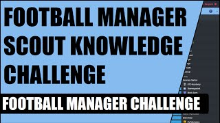 Football Manager Scout Knowledge Challenge