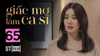GIẤC MƠ LÀM CA SĨ TẬP 65 | Phim Tình Cảm Hàn Quốc Hay Nhất 2020 | Phim Hàn Quốc 2020