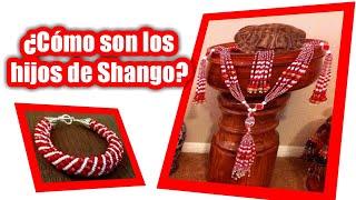 COMO SON LOS HIJOS DE SHANGO CARACTERISTICAS SANTERA