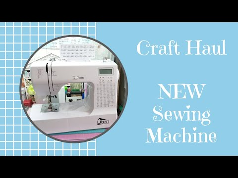 Craft Haul | Unboxing | Uten Computerized Sewing Machine Electronic with 200 Stitches 8 Buttonholes