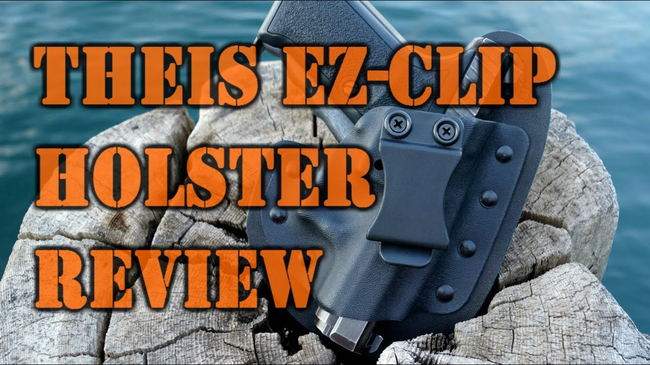 Theis ez clip holster review