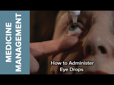 Medicine Management - How to Administer Eye Drops