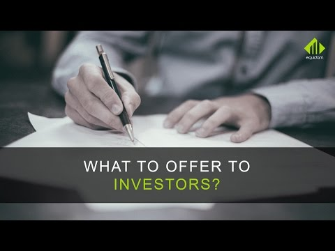 What to offer to investors?