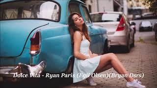 Dolce Vita - Ryan Paris(Egil Olsen)(Bryan Dsrs)(Extended)
