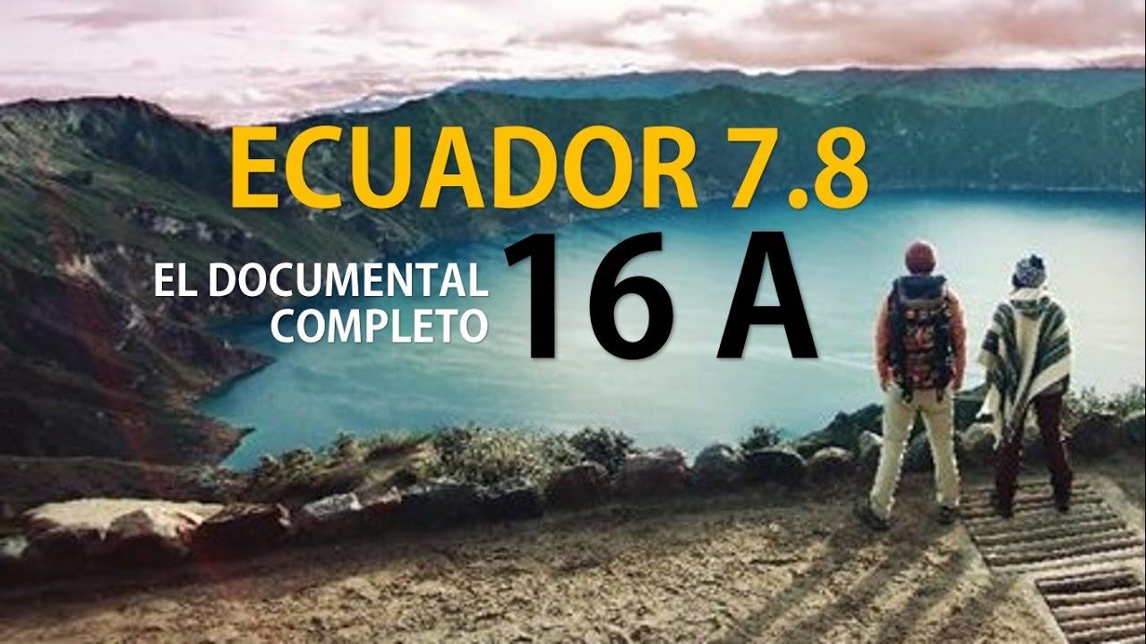 Ver TERREMOTO ECUADOR 16-A EL DOCUMENTAL COMPLETO en Español