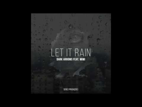 Dark Arrows Ft. Mimi - Let It Rain ( Owen Mo Afro Travellers Mix )