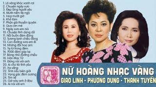 GIAO LINH, PHƯƠNG DUNG, THANH TUYỀN - TAM CA NỮ HOÀNG BOLERO NỔI TIẾNG HẢI NGOẠI | LK NHẠC VÀNG XƯA