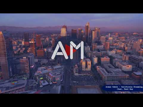 Arman Cekin   California Dreaming feat  Paul Rey - ACER MUSIC
