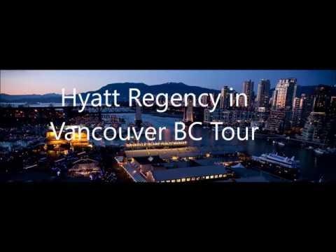 Hyatt Regency Tour - Vancouver BC