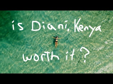 Is Diani, Kenya worth it?