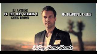 DJ Antoine ft The Beat Shakers & Chris Brown - Ma Beautiful Cherie (DJay Rome Remix)