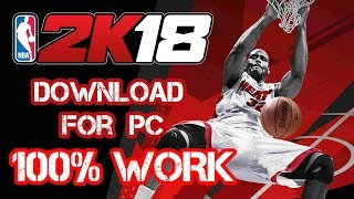 How To Get / Download NBA 2K18 on PC for free 100% WORK