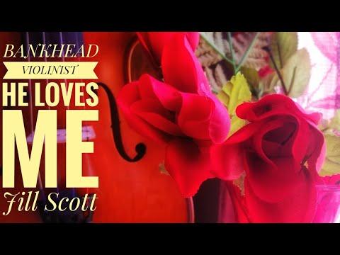 He Loves Me Jill Scott BANKHEAD VIOLINIST ( Violin Cover ) He Loves Me Cover Violin Violinist 2017