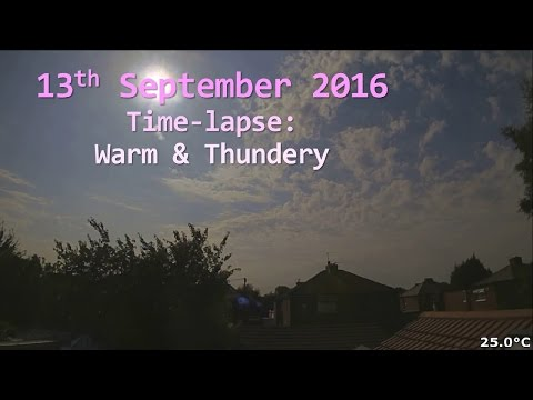 13 September 2016 Time-lapse: Very warm day and an evening thunderstorm