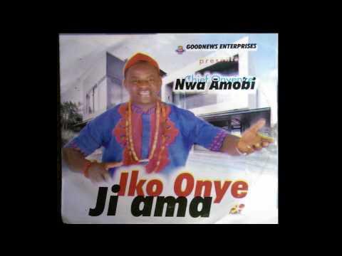 Onyenze Nwa Amobi - Iko Onye Ji Ama [FULL ALBUM]  Nigerian Highlife Music 2017