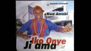Onyenze Nwa Amobi Iko Onye Ji Ama - Nigerian Highlife Music.mp3