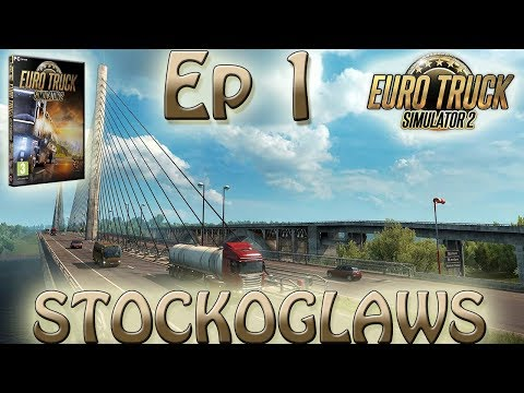 Let's Play Euro Truck Simulator 2 - A New Start - Episode 1