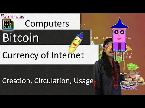 Bitcoin: Creation, Circulation, Usage, Problems & Advantages - Currency of Internet