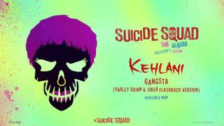 Kehlani - Gangsta (Harley Quinn & Joker Flashback Version) [ Audio]