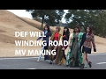 Def Will Winding Road MV Making